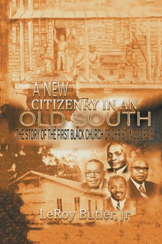 A New Citizenry In An Old South The Story Of The First Black Church Of Christ In Georgia