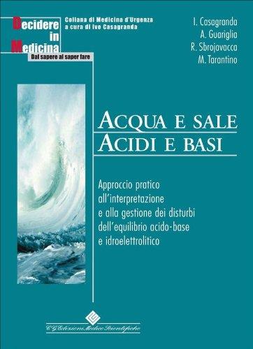 Acqua e Sale - Acidi e basi (Medicina d'urgenza) Acqua e Sale – Acidi e basi (Medicina d'urgenza) 51IrkpjgcBL