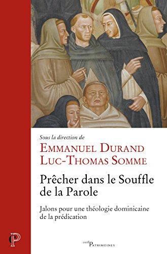 Prêcher dans le Souffle de la Parole : Jalons pour une théologie dominicaine de la prédication par Collectif