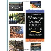 The Watercolour Waterscape Painters' Pocket Palette by Joe Francis Dowden