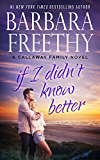 If I Didn't Know Better (The Callaways Book 9) (English Edition)