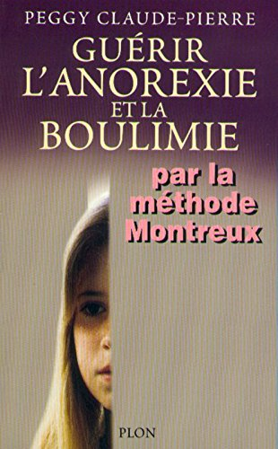 Guérir l'anorexie et la boulimie par la méthode Montreux