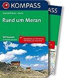 Meran und Umgebung: Wanderführer mit Extra-Tourenkarte, 50 Touren, GPX-Daten zum Download (KOMPASS-Wanderführer, Band 5701)