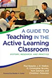 A Guide to Teaching in the Active Learning Classroom: History, Research, and Practice