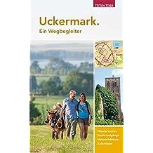 Uckermark. Ein Wegbegleiter