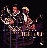 Songtexte von Howard Johnson & Gravity - Right Now!