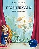 Das Rheingold: Die Oper von Richard Wagner (Musikalisches Bilderbuch mit CD) - Rudolf Herfurtner