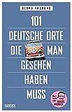101 deutsche Orte, die man gesehen haben muss - Bernd Imgrund
