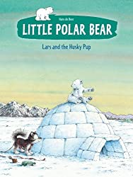 The Little Polar Bear Lars and the Husky Pup (Little Polar Bear (Paperback))