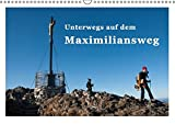 Unterwegs auf dem Maximiliansweg (Wandkalender 2017 DIN A3 quer): Auf königlichen Wegen vom Bodensee bis Berchtesgaden. (Monatskalender, 14 Seiten) (CALVENDO Natur)