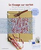 Le tissage sur carton : De jolis accessoires tissés en quelques coups de navette !