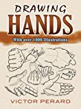 Drawing Hands: With Over 1000 Illustrations (Dover Art Instruction)