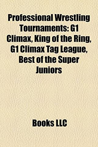 Professional Wrestling Tournaments: G1 Climax, Best of the Super Juniors,