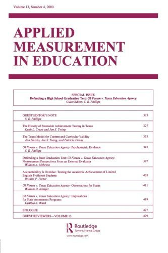 Defending A High School Graduation Test: Gi Forum V. Texas Education Agency. A Special Issue of applied Measurement in Education (2000-11-01)