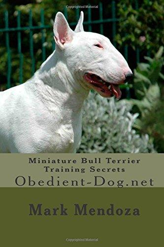 Miniature Bull Terrier Training Secrets: Obedient-Dog.net