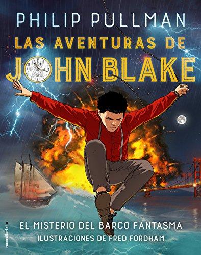 Las aventuras de John Blake: El misterio del barco fantasma (Roca Juvenil)