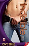 Indelible (Modern Romance (Bold Strokes Books)) by Jove Belle (2010-12-14)