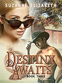 DESTINY AWAITS: A Western Time Travel Romance (The Destiny Series Book 3) (English Edition) di [Elizabeth, Suzanne]