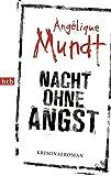 Nacht ohne Angst: Kriminalroman von Angélique Mundt