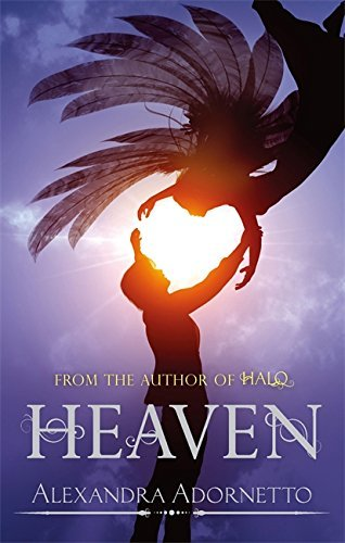 Heaven: Number 3 in series (Halo) by Alexandra Adornetto (2013-06-06)
