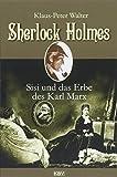 Sherlock Holmes, Sisi und das Erbe des Karl Marx (KBV Sherlock Holmes)