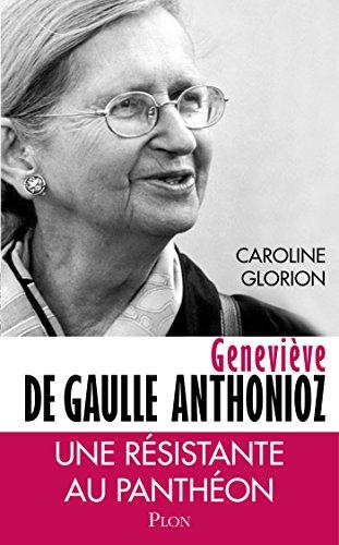 Geneviève De Gaulle Anthonioz Ebook Caroline Glorion Amazonfr