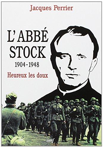 L'abbé Stock (1904-1948) : Heureux les doux