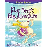 Polar Brrr's Big Adventure (Picture Reader): Picture Reader (English Edition)