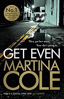 Get Even: A dark thriller of murder, mystery and revenge by [Cole, Martina]