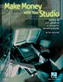 Telecharger Livres Make Money with Your Studio Setting Up and Operating a Successful Recording Studio by Tom Volinchak 2003 11 01 (PDF,EPUB,MOBI) gratuits en Francaise
