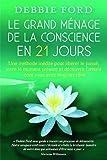 Telecharger Livres Le grand menage de la conscience en 21 jours (PDF,EPUB,MOBI) gratuits en Francaise