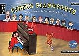Circus Pianoforte: Die weiterführende Klavierschule für Kinder. Lehrbuch für Piano. Klavierstücke. Kinderlieder. Musiknoten.