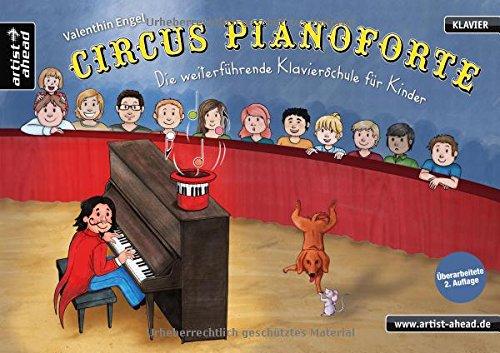Circus Pianoforte: Die weiterführende Klavierschule für Kinder. Lehrbuch für Piano. Musiknoten. Kinderlieder. (Piano Amelie Book)