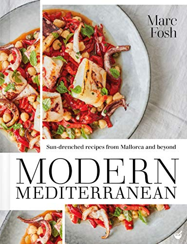 Modern Mediterranean: Sun-drenched recipes from Mallorca and beyond (English Edition)