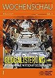 Globalisierung: Internationale Wirtschaftsbeziehungen: Wochenschau Sek. II, Nr. 6/2014 (Wochenschau für politische Erziehung, Sozial- und Gemeinschaftskunde. Sekundarstufe II) - Christian Meyer