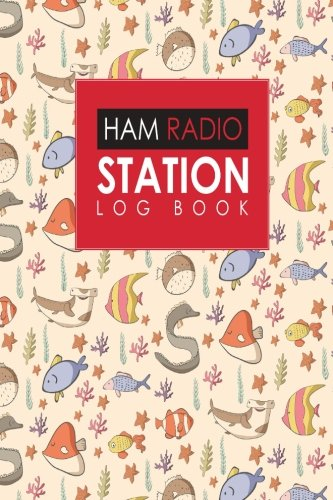 Ham Radio Station Log Book: Amateur Radio Logbook, Ham Radio Log Books, Ham Radio Journal, Ham Radio Tracking, Cute Sea Creature Cover (Ham Radio Station Log Books, Band 72) -