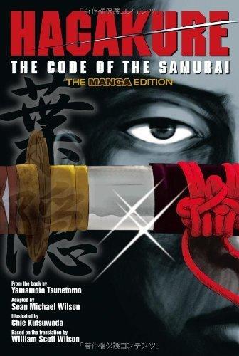 Hagakure: The Code of the Samurai (The Manga Edition) by Tsunetomo, Yamamoto, Wilson, Sean Michael, Wilson, William S (2011) Paperback