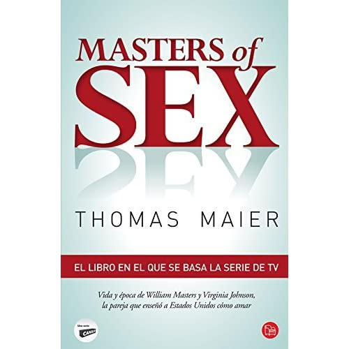Masters of sex : la pareja que ense???? a Am??rica c??mo amar by Thomas Maier (2013-10-06)