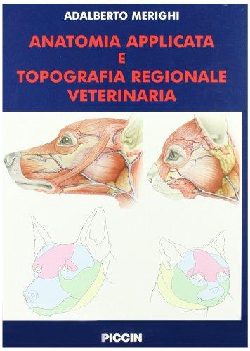 Anatomia applicata e topografia regionale veterinaria por Adalberto Merighi