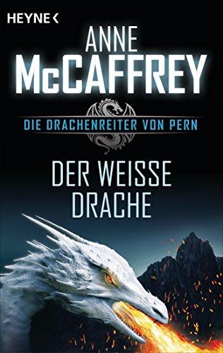 Der weiße Drache: Die Drachenreiter von Pern, Band 6 - Roman (Braun 6 Gesicht)