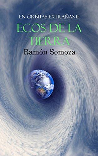 Ecos de la Tierra (En órbitas extrañas nº 11) por Ramón Somoza