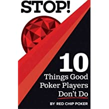 STOP! 10 Things Good Poker Players Don't Do by Ed Miller (2015-10-09)