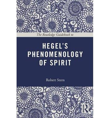 [(The Routledge Guidebook to Hegel's Phenomenology of Spirit)] [ Series edited by Anthony Gottlieb, By (author) Robert Stern ] [March, 2013]