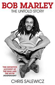 Bob Marley: The Untold Story par [Salewicz, Chris]