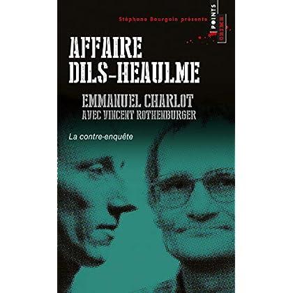 Affaire Dils-Heaulme. La Contre-enquête