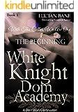White Knight Dom Academy: The Beginning