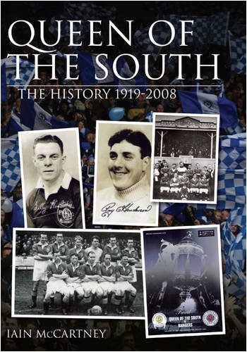 Queen of the South: The History 1919-2008 por Iain McCartney