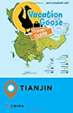 Vacation Goose Travel Guide Tianjin China