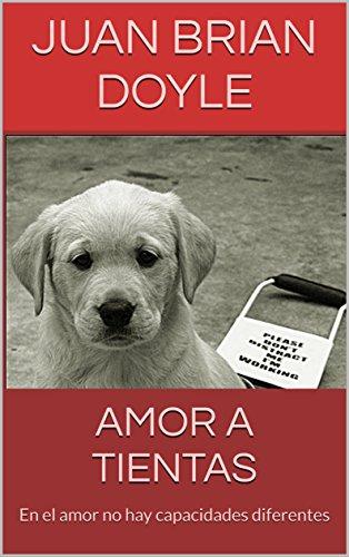 AMOR A TIENTAS: En el amor no hay capacidades diferentes