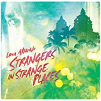 Strangers In Strange Places